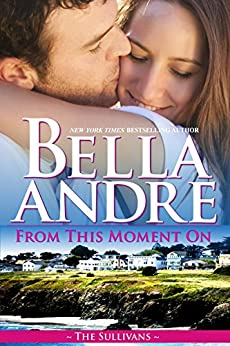 From This Moment On (The Sullivans Book 2) by [Andre, Bella]