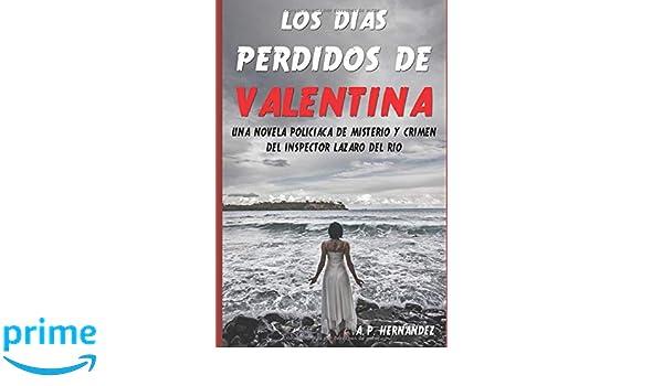 Los días perdidos de Valentina (Spanish Edition): A.P. ...