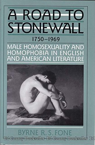 A Road to Stonewall: Male Homosexuality and Homophobia in