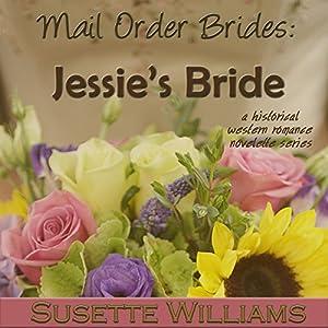Mail Order Brides: Jessie's Bride Audiobook