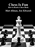How to Read a Chess Book (Chess is Fun 1)