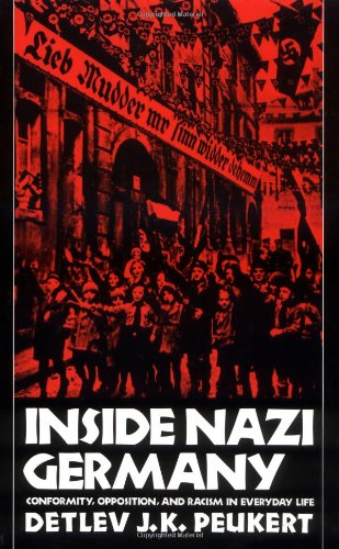Inside Nazi Germany: Conformity, Opposition, and Racism in Everyday Life [Detlev J. K. Peukert] (Tapa Blanda)