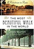 The Most Beautiful Walk in the World, John Baxter, 0061998540