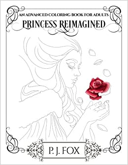 Amazon.com: Princess Reimagined: An Advanced Coloring Book for ...