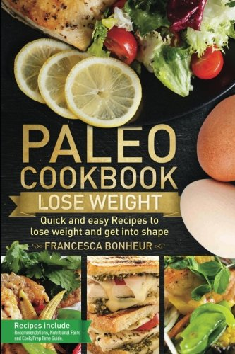 Paleo cookbook: Quick and easy recipes to Lose weight and get into shape (The ultimate Paleo cookbook series) (Volume 2)