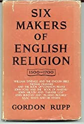 Six Makers of English Religion 1500-1700