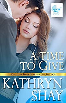 A Time to Give (About the Baby Book 1) by [Shay, Kathryn]
