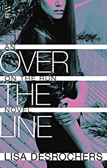 Over the Line by [Desrochers, Lisa]