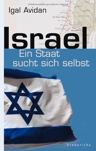 Israel: Ein Staat sucht sich selbst