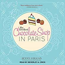 The Loveliest Chocolate Shop in Paris Audiobook by Jenny Colgan Narrated by Beverley A. Crick