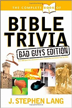 The Complete Book of Bible Trivia: Bad Guys Edition by J. Stephen Lang (2005-08-01)