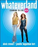 Whateverland, Alexis Stewart and Jennifer Koppelman Hutt, 0470907584