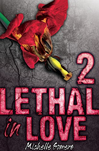 Lethal in Love Episode 2 by Michelle Somers