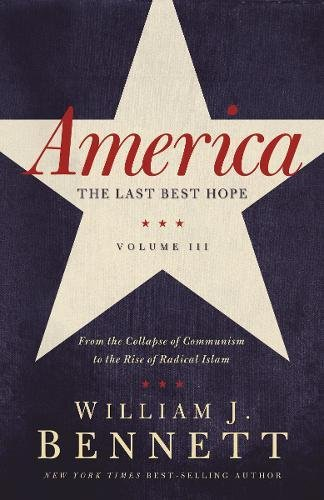 Download America: The Last Best Hope (Volume III): From the Collapse of Communism to the Rise of Radical Islam pdf