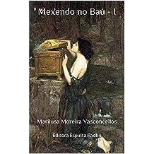 Mexendo no baú-I:  Marilusa Moreira Vasconcellos (biografia Livro 1)