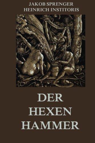 Der Hexenhammer Taschenbuch – 15. März 2015 Jakob Sprenger Heinrich Institoris Jazzybee Verlag 3849698882