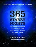 365 Starry Nights : An Introduction to Astronomy for Every Night of the Year Reissue Edition by Raymo, Chet published by Simon & Schuster (1990)