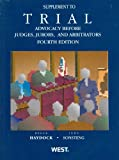 Haydock and Sonsteng's Trial Advocacy Before Judges, Jurors and Arbitrators, Roger S. Haydock and John O. Sonsteng, 0314277692