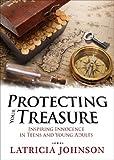 Protecting Your Treasure, Latricia G. Johnson, 1629029912