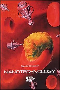 Book Nanotechnology (Opposing Viewpoints) by Noah Berlatsky (2014-04-17)