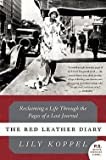 img - for Lily Koppel: The Red Leather Diary : Reclaiming a Life Through the Pages of a Lost Journal (Paperback); 2009 Edition book / textbook / text book