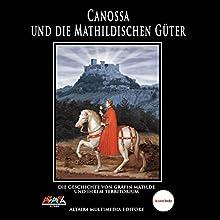 Canossa und die Mathildischen Güter Hörbuch von  Società Matilde di Canossa Gesprochen von: Gunther Sammer