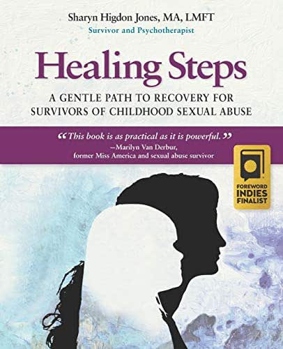 Healing Steps: A Gentle Path to Recovery for Survivors of Childhood Sexual Abuse
