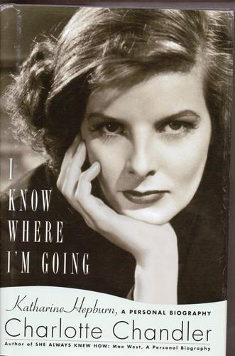 Read Online I Know Where I'm Going A Personal Biography of Katherine Hepburn LARGE PRINT 2010 Edition PDF