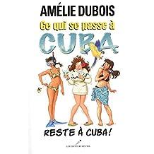Ce qui se passe à Cuba reste à Cuba!