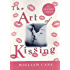 The Art of Kissing, 2nd Revised Edition: The Truth About What Men and Women Do, Think, and Feel