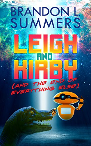 Leigh & Kirby (and the End of Everything Else)