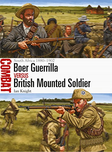 Boer Guerrilla vs British Mounted Soldier: South Africa 1880?1902 (Combat Book 26)