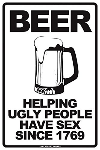 Beer Helping Ugly People Have Sex Since 1769 Aluminum Tin Metal Poster Sign Wall Decor 12x18 ()
