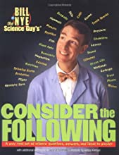 Bill Nye the Science Guy's Consider the Following: A Way Cool Set of Science Questions, Answers, and Ideas to Ponder