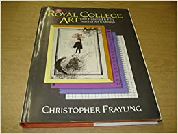 The Royal College of Art: One Hundred and Fifty Years of Art and Design