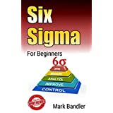 Six Sigma: Six Sigma For Beginners (Lean Six Sigma, Lean Six Sigma Healthcare, Lean Six Sigma Black Belt, management, productivity)
