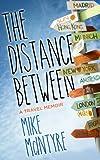 The Distance Between: A Travel Memoir