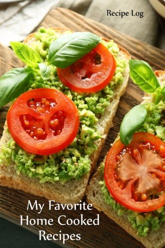 My Favorite Home Cooked Recipes: Recipe Log (Blank Cookbooks) (Volume 46) by Recipe Junkies