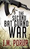 Front cover for the book The Second Bat Guano War: a Hard-Boiled Spy Thriller by J.M. Porup