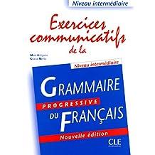Exercices communicatifs de la grammaire progressive du français: Niveau intermédiaire