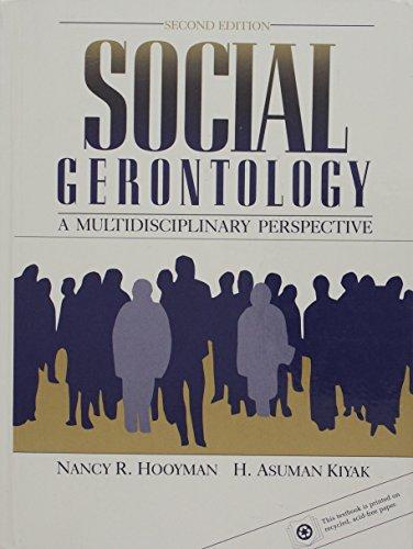 Social Gerontology: A Multi-Disciplinary Perspective