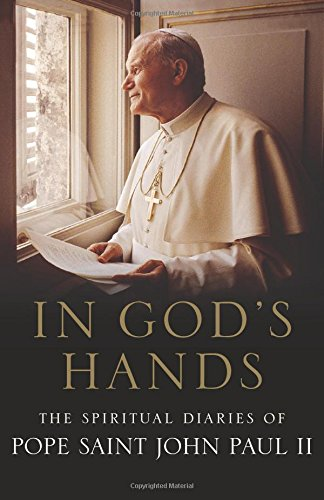 in-gods-hands-the-spiritual-diaries-of-pope-john-paul-ii