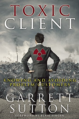 Toxic Client: Knowing and Avoiding Problem Customers