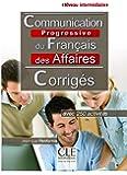 Communication progressive du français des affaires - Niveau intermédiaire - Corrigés
