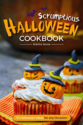 Scrumptious Halloween Cookbook - 30 Halloween Ideas for any Occasion: Halloween Food the Whole Family Will (Halloween Cupcake Recipes Ideas)