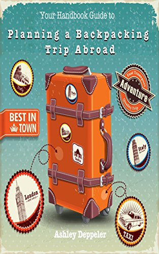 #freebooks – Your Handbook Guide to Planning a Backpacking Trip Abroad – Ashley Deppeler (expires December 31st)