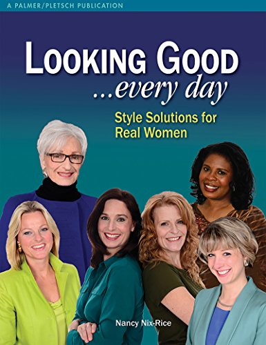 - Looking Good . . . Every Day: Style Solutions for Real Women