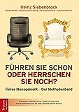 Führen Sie schon oder herrschen Sie noch?: Faires Management – Der Methodenband
