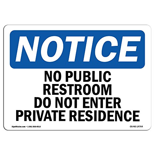 OSHA Notice Signs - No Public Restroom Do Not Enter Private Residence Sign | Extremely Durable Made in the USA Signs or Heavy Duty Vinyl label | Protect Your Warehouse & Business from SignMission
