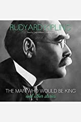 The Man Who Would Be King and Other Stories Audible Audiobook